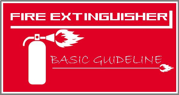 Fire Extinguisher, Fire Extinguisher basic guideline, how to use Fire Extinguisher, Type of Fire Extinguishers